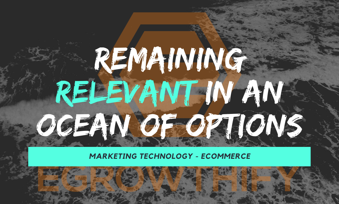 MarTech: Remaining Relevant in an Ocean of Options