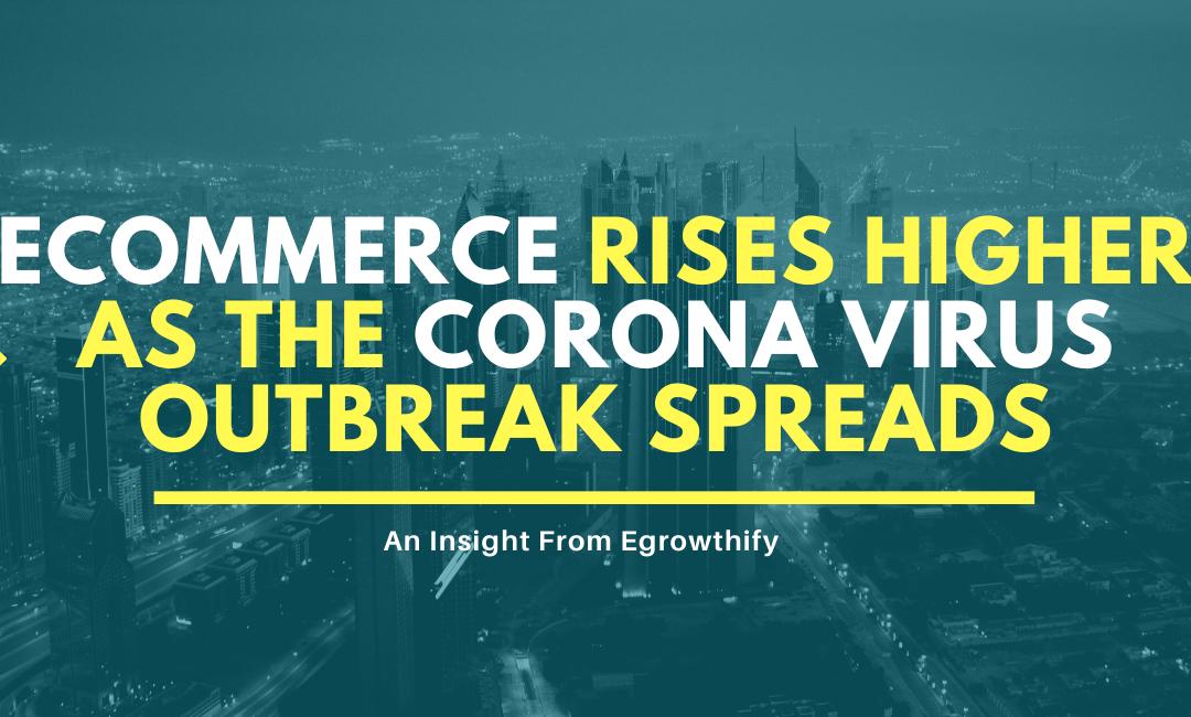 Ecommerce Rises Higher as CoronaVirus Outbreak Spreads