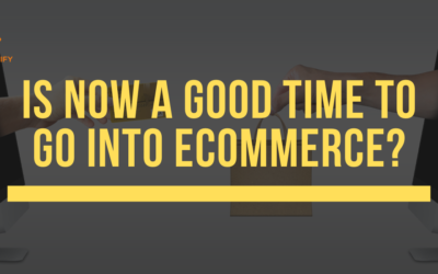 Is Now A Good Time To Go Into Ecommerce?
